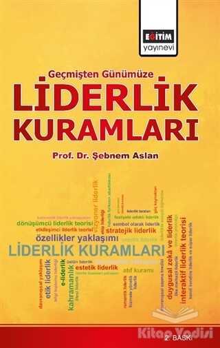 Eğitim Yayınevi - Ders Kitapları - Geçmişten Günümüze Liderlik Kuramları