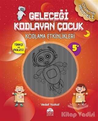 Martı Çocuk Yayınları - Geleceği Kodlayan Çocuk - Kodlama Etkinlikeri