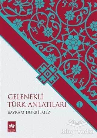 Ötüken Neşriyat - Gelenekli Türk Anlatıları 1