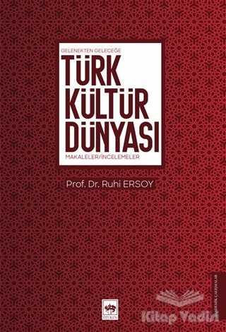 Ötüken Neşriyat - Gelenekten Geleceğe Türk Kültür Dünyası