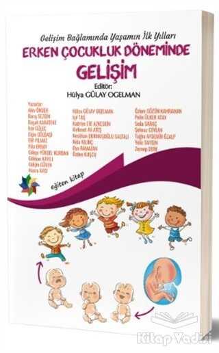 Eğiten Kitap - Gelişim Bağlamında Yaşamın İlk Yılları - Erken Çocukluk Döneminde Gelişim