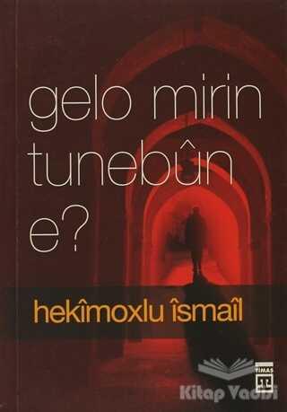 Timaş Publishing - Gelo Mirin Tunebun E?