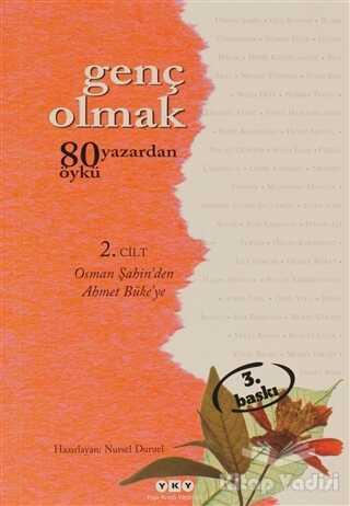 Yapı Kredi Yayınları - Genç Olmak - 80 Yazardan 80 Öykü 2. Cilt
