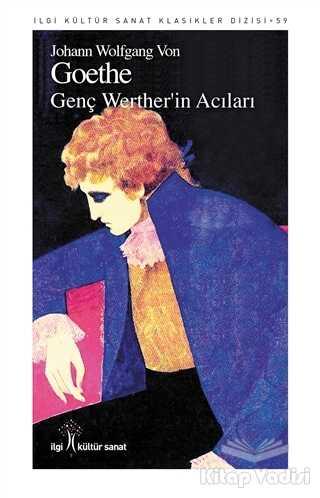 İlgi Kültür Sanat Yayınları - Genç Werther'in Acıları