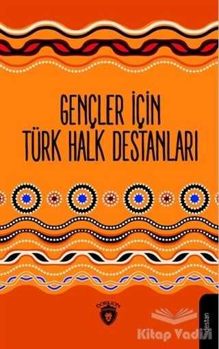 Dorlion Yayınevi - Gençler İçin Türk Halk Destanları