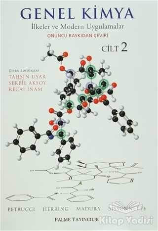 Palme Yayıncılık - Akademik Kitaplar - Genel Kimya Cilt: 2 - İlkeler ve Modern Uygulamalar