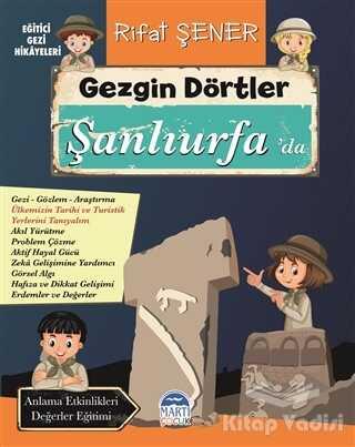 Martı Çocuk Yayınları - Gezgin Dörtler Şanlıurfa'da