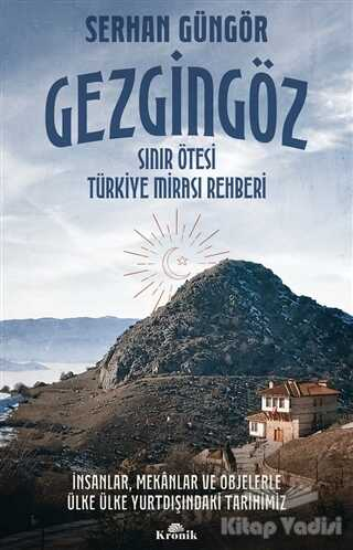 Kronik Kitap - Gezgingöz - Sınır Ötesi Türkiye Mirası Rehberi