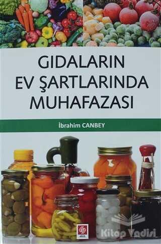 Ekin Basım Yayın - Akademik Kitaplar - Gıdaların Ev Şartlarında Muhafazası