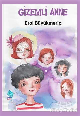 Kaynak Çocuk Yayınları - Gizemli Anne