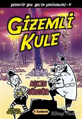 Tudem Yayınları - Gizemli Kule - Dedektif Bol Bel'in Serüvenleri - 4