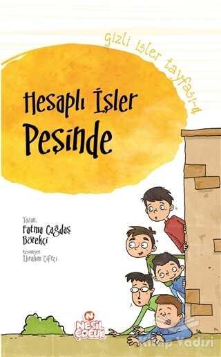Nesil Çocuk Yayınları - Gizli İşler Tayfası 4 - Hesaplı İşler Peşinde