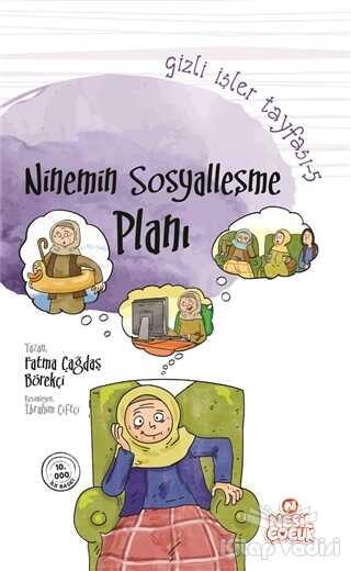 Nesil Çocuk Yayınları - Gizli İşler Tayfası 5 - Ninemin Sosyalleşme Planı