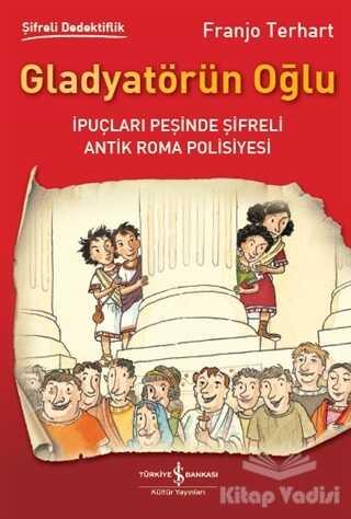İş Bankası Kültür Yayınları - Gladyatörün Oğlu