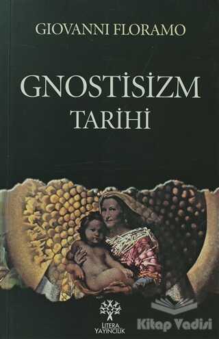 Litera Yayıncılık - Gnostisizm Tarihi