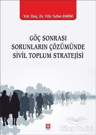 Ekin Basım Yayın - Akademik Kitaplar - Göç Sonrası Sorunların Çözümünde Sivil Toplum Stratejisi