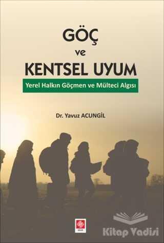 Ekin Basım Yayın - Akademik Kitaplar - Göç ve Kentsel Uyum