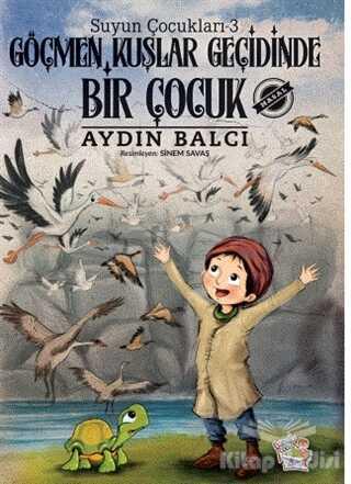 Parmak Çocuk Yayınları - Göçmen Kuşlar Geçidinde Bir Çocuk - Suyun Çocukları 3