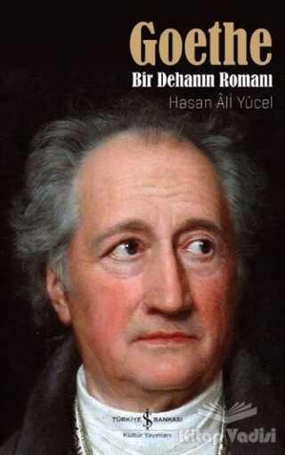 İş Bankası Kültür Yayınları - Goethe: Bir Dehanın Romanı