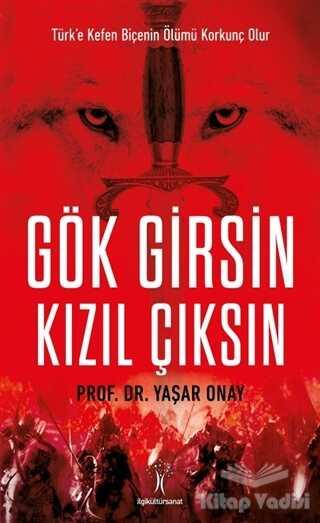 İlgi Kültür Sanat Yayınları - Gök Girsin Kızıl Çıksın