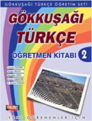 Dilset Gökkuşağı Türkçe Eğitim - GÖKKUŞAĞI TÜRKÇE 2 ÖĞRETMEN KİTABI