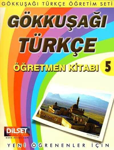 Dilset Gökkuşağı Türkçe Eğitim - Gökkuşağı Türkçe 5 Öğretmen Kitabı
