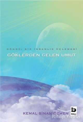 Bilgi Yayınevi - Göklerden Gelen Umut - Döngü / Bir İnsanlık Üçlemesi
