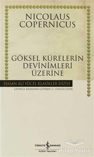 İş Bankası Kültür Yayınları - Göksel Kürelerin Devinimleri Üzerine
