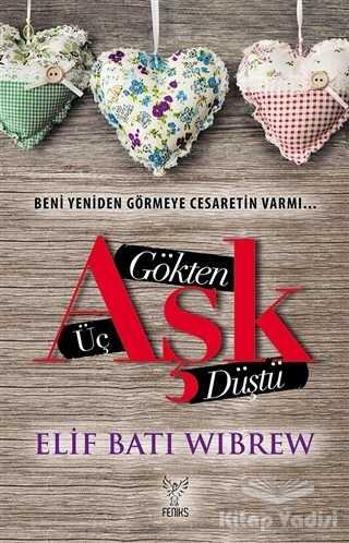 Feniks Yayınları - Gökten Üç Aşk Düştü