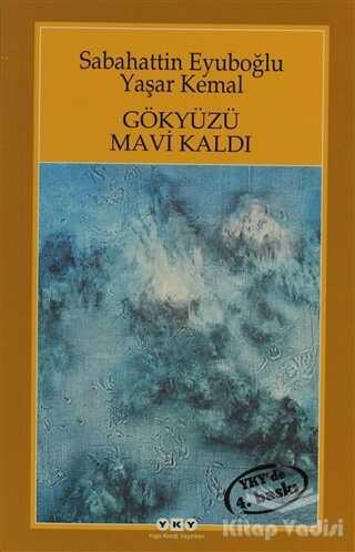 Yapı Kredi Yayınları - Gökyüzü Mavi Kaldı