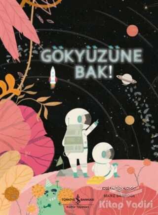 İş Bankası Kültür Yayınları - Gökyüzüne Bak!