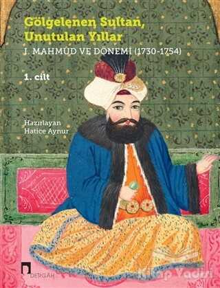 Dergah Yayınları - Gölgelenen Sultan Unutulan Yıllar (2 Cilt Takım)
