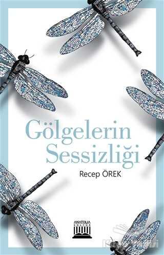 Anatolia Kitap - Gölgelerin Sessizliği