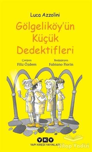 Yapı Kredi Yayınları - Gölgeliköy'ün Küçük Dedektifleri