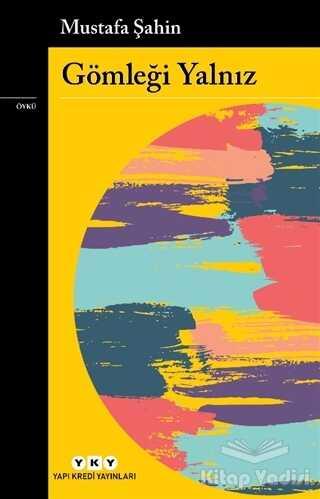Yapı Kredi Yayınları - Gömleği Yalnız