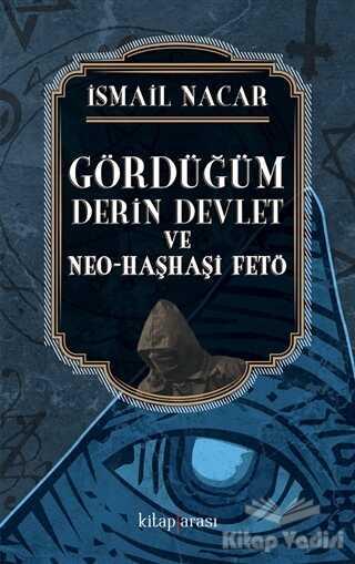 Kitap Arası - Gördüğüm Derin Devlet ve Neo Haşhaşi FETÖ