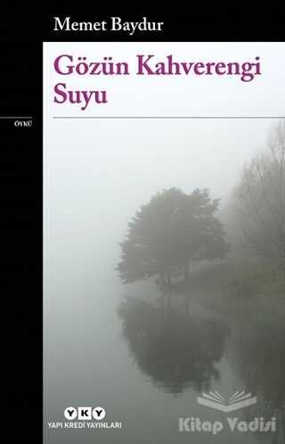 Yapı Kredi Yayınları - Gözün Kahverengi Suyu