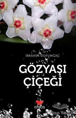 Efsus Yayınları - Gözyaşı Çiçeği