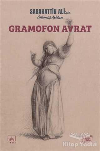 İthaki Yayınları - Gramofon Avrat