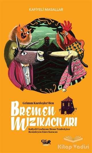 Tekir Kitap - Grimm Kardeşler'den Bremen Mızıkacıları