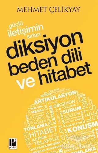 Pozitif Yayınları - Güçlü İletişimin Sırları Diksiyon Beden Dili ve Hitabet