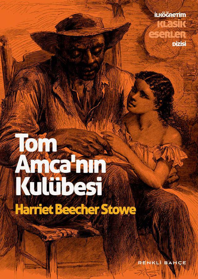 Renkli Bahçe Yayınları - Tom Amca ' Nın Kulübesi