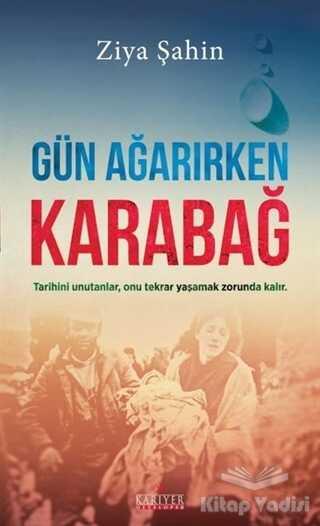 Kariyer Yayınları - Gün Ağarırken Karabağ