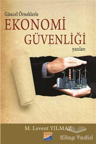 Siyasal Kitabevi - Güncel Örneklerle Ekonomi Güvenliği Yazıları