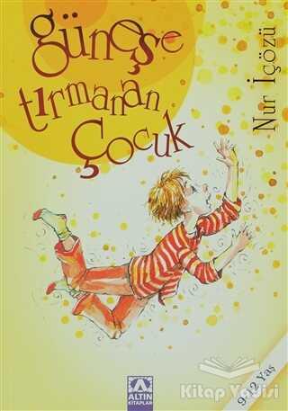 Altın Kitaplar - Güneşe Tırmanan Çocuk