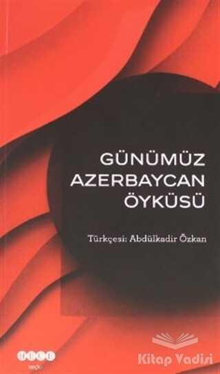Hece Yayınları - Günümüz Azerbeycan Öyküsü