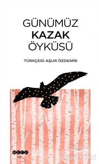 Hece Yayınları - Günümüz Kazak Öyküsü