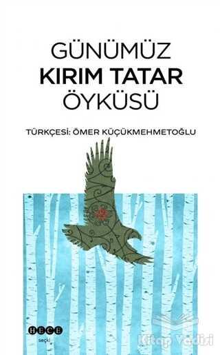 Hece Yayınları - Günümüz Kırım Tatar Öyküsü