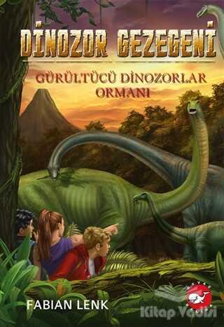 Beyaz Balina Yayınları - Gürültülü Dinozorlar Ormanı - Dinozor Gezegeni 2