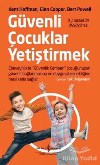 İş Bankası Kültür Yayınları - Güvenli Çocuklar Yetiştirmek